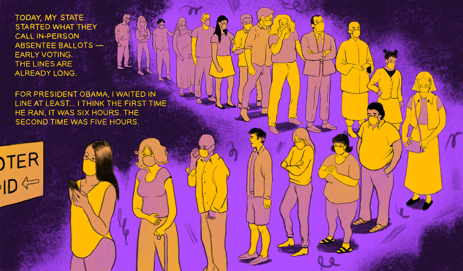"""Illustration of people wearing masks in line to vote. The text on the image reads """"Today, my state started what they call in-person absentee ballots — early voting. The lines are already long. For President Obama, I waitined in line at least ... I think the first time he ran, it was six hours. The second was five hours."""""""